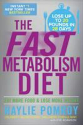 THE FAST METABOLISM DIET: Eat More Food and Lose More Weight (Hardcover)