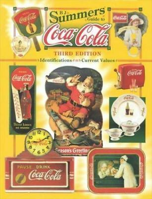 B.J. Summers Guide to Coca-Cola: Identifications, Current Values,-ExLibrary