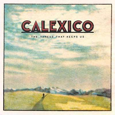 CALEXICO - The thread that keeps us >>> Rare DELUXE 2 Vinyl + Kunstdruck > OVP