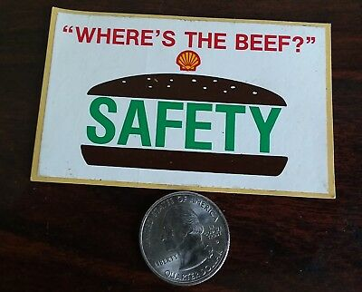 Oilfield Gas Hard Hat Sticker Shell Oil Company Where's The Beef Vintage