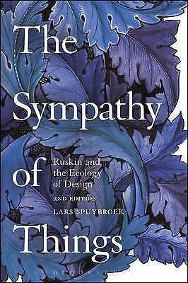 The Sympathy of Things: Ruskin and the Ecology of Design:Lars Spuybroek H/B New