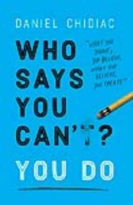 WHO SAYS YOU CAN'T? YOU DO by Daniel Chidiac 9780525573616 (Paperback, 2018)