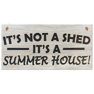 It's Not A Shed, It's A Summer House Novelty Garden Sign Wooden Plaque Gift K SR