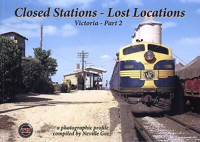 Closed Stations - Lost Locations - Victoria - Part 2
