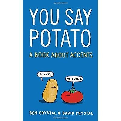 Very Good, You Say Potato: A Book About Accents, Crystal, David, Crystal, Ben, B