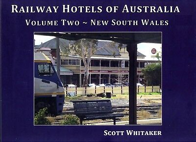 Railway Hotels of Australia - Volume Two - New South Wales