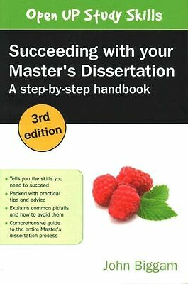 Succeeding With Your Master's Dissertation by John Biggam (author)