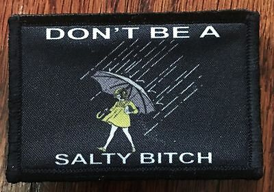 Don't Be Salty Morale Patch Tactical Military Army USA