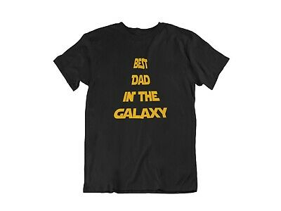 Best Dad in the Galaxy T Shirt Fathers Day Daddy Star Wars Birthday Gift T-Shirt