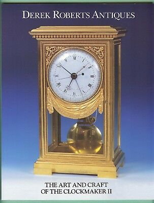 Derek Roberts Antiques, Exhibition Clock Catalogue, Clockmaker II, 1995.