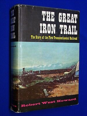 SIGNED Great Iron Trail First Transcontinental Railroad 1st Ed. HCDJ Hardcover