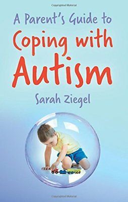 Parent's Guide to Coping with Autism by Sarah Ziegel New Paperback Book