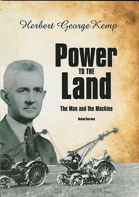Power to the Land Herbert George Kemp The Man and the Machine by Michael Hanrah