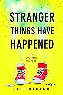 Stranger Things Have Happened by Jeff Strand (Paperback, 2017)