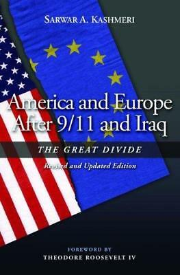 America and Europe After 9/11 and Iraq: The Great Divide by Sarwar A....