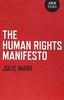The Human Rights Manifesto by Julie Wark (Paperback, 2013)