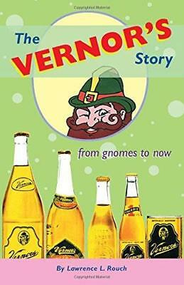 The Vernor's Story: From Gnomes to Now by Lawrence L. Rouch (Paperback, 2003)