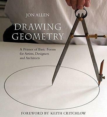 Drawing Geometry: A Primer of Basic Forms for Artists, Designers and ...