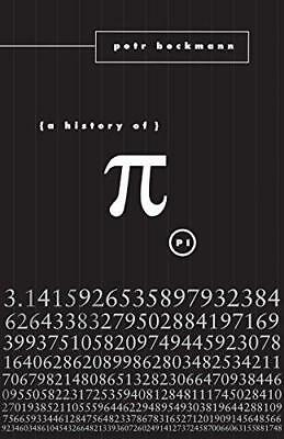 A History of Pi by Petr Beckmann (Paperback, 1976)