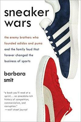 Sneaker Wars: The Enemy Brothers Who Founded adidas and Puma and the Family...