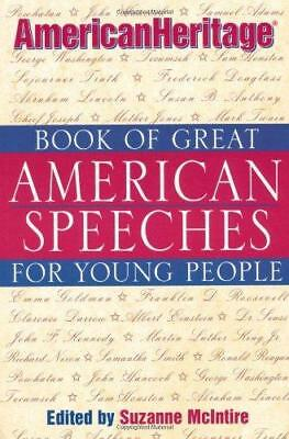 American Heritage Book of Great American Speeches for Young People by John...