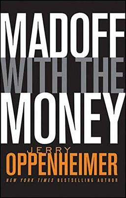 Madoff with the Money by Jerry Oppenheimer (Paperback, 2010)