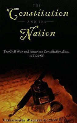 The Constitution and the Nation: The Civil War and American...