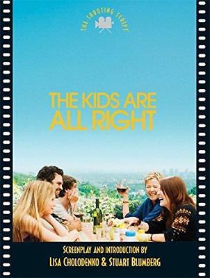 The Kids Are All Right: The Shooting Script by Lisa Cholodenko, Stuart...