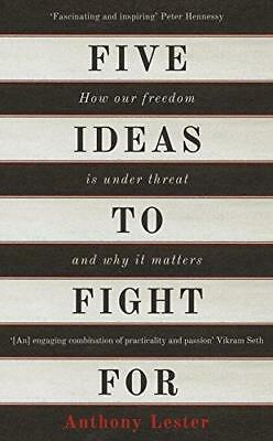 Five Ideas to Fight For: How Our Freedom is Under Threat and Why it Matters...