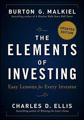 The Elements of Investing, Updated Edition: Easy Lessons for Every Investor...