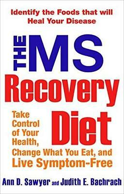 The Ms Recovery Diet: Take Control of Your Health, Change What You Eat, and...