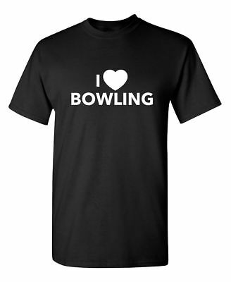 I Love Bowling Sarcastic Cool Graphic Gift Idea Adult Humor Funny T-Shirt