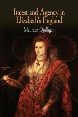 Incest and Agency in Elizabeth's England by Maureen Quilligan (Paperback, 2005)