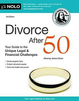 Divorce After 50: Your Guide to the Unique Legal and Financial Challenges by...