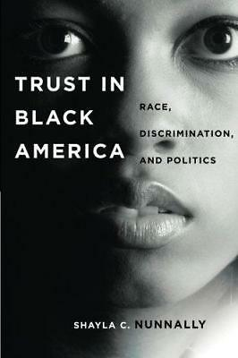 Trust in Black America: Race, Discrimination, and Politics by Shayla C....