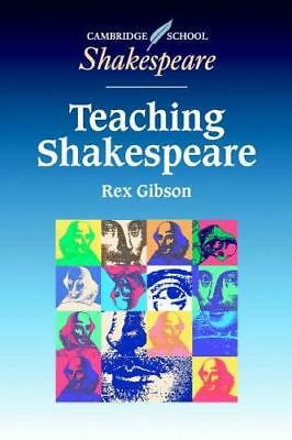 Teaching Shakespeare: A Handbook for Teachers by Rex Gibson (Paperback, 1998)