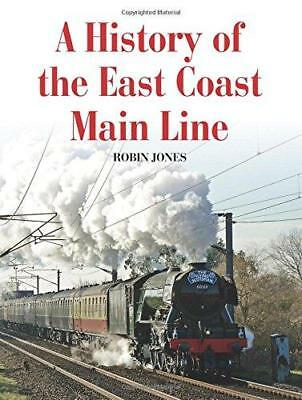 A History of the East Coast Main Line by Robin Jones (Paperback, 2017)