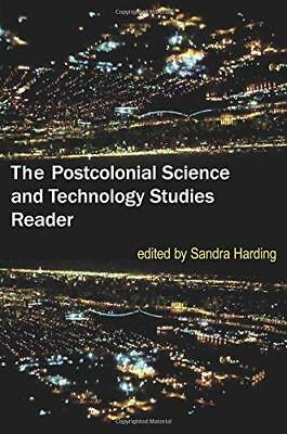 The Postcolonial Science and Technology Studies Reader by Duke University...