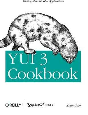 YUI 3 Cookbook: Writing Maintainable Applications by Evan Goer (Paperback, 2012)