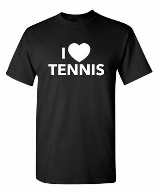 I Love Tennis Sarcastic Cool Graphic Gift Idea Adult Humor Funny Novelty T-Shirt
