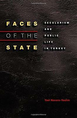 Faces of the State: Secularism and Public Life in Turkey by Yael...