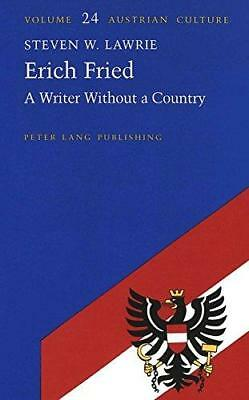 Erich Fried: A Writer Without a Country by Steven W. Lawrie (Hardback)