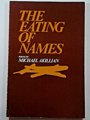 The Eating Of Names Poems By Michael Akillian (Paperback,1983)