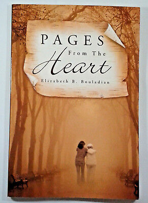Pages From The Heart By Elizabeth B. Bouladian (Paperback,2009)