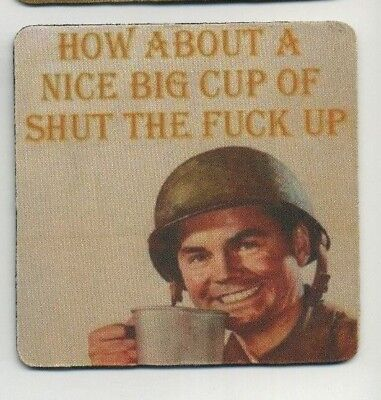 US Army - Cup of shut the fu@k up - Funny Beverage COASTER