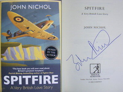 Signed Book Spitfire : A Very British Love Story by John Nichol Hdbk 2018
