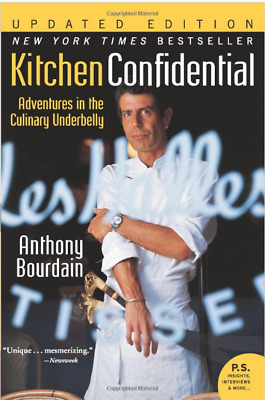 Kitchen Confidential Updated Edition: Adventures in the Culinary Underbelly (P.S