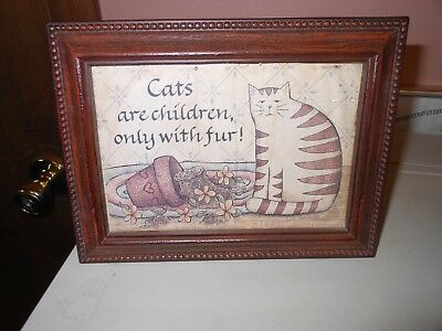 Cats are children, only with fur! framed picture wood tone plastic sign