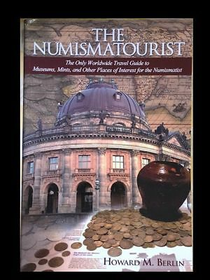 THE NUMISMATOURIST BY HOWARD BERLIN Worldwide Travel Guide published at $29.95