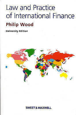 The Law and Practice of International Finance by Philip Wood (Paperback, 2008)